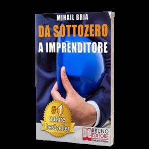 Da Sottozero a Imprenditore di Mihail Bria