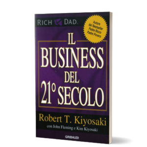 Il business del 21° secolo - Robert Kiyosaki