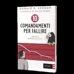 Dieci comandamenti per fallire di Donald R. Keough