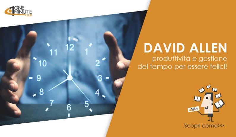 David Allen: produttività e gestione del tempo per essere felici