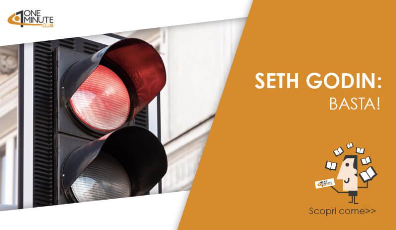 Seth Godin e la lezione per tenere duro o dire basta