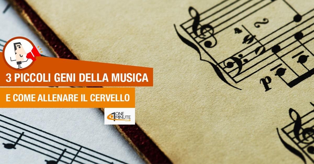 3 piccoli geni della musica e come allenare il cervello