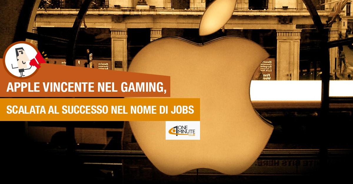 Apple vincente nel gaming, scalata al successo nel nome di Jobs