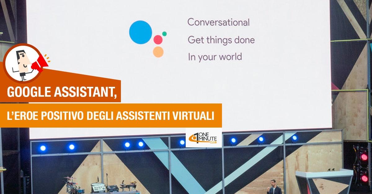 Google Assistant, l'eroe positivo degli assistenti virtuali