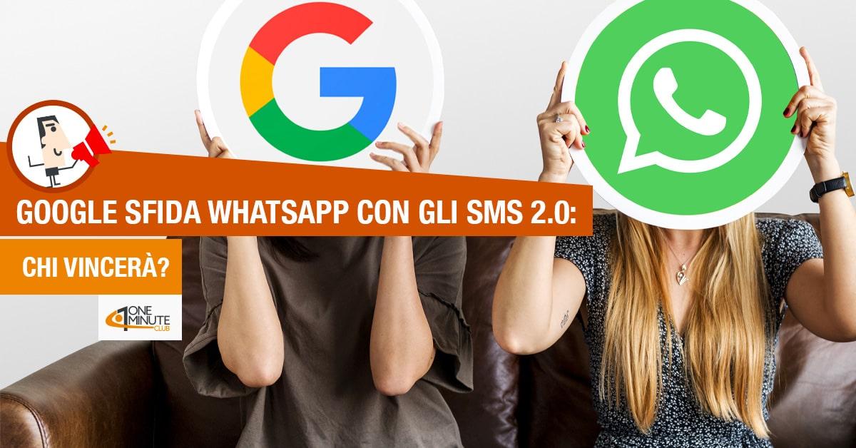 Google sfida WhatsApp con gli SMS 2.0: chi vincerà?
