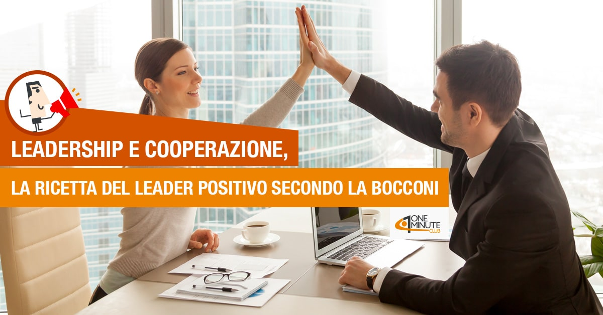 Leadership e cooperazione, la ricetta del leader positivo secondo la Bocconi