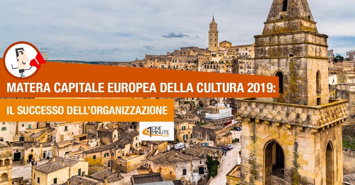Matera Capitale Europea della Cultura 2019: il successo dell'organizzazione