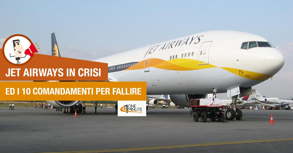 Jet Airways in crisi ed i 10 comandamenti per fallire