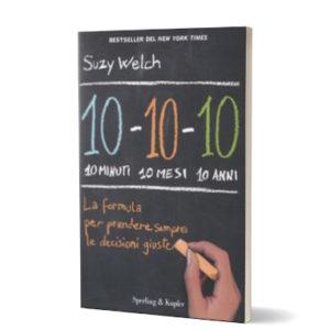10 minuti - 10 mesi - 10 anni di Suzy Welch