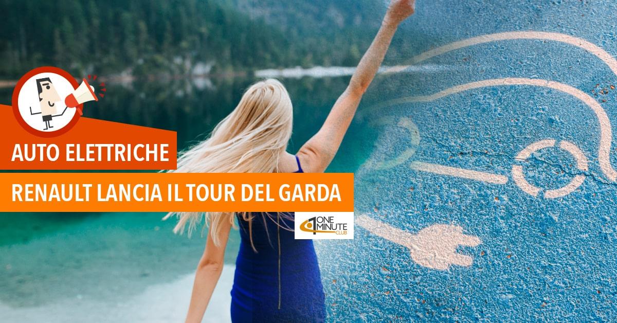 Auto Elettriche Renault lancia il Tour del Garda