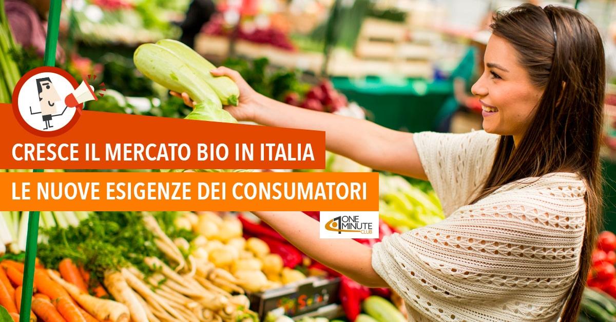 Cresce il mercato bio in Italia: le nuove esigenze dei consumatori