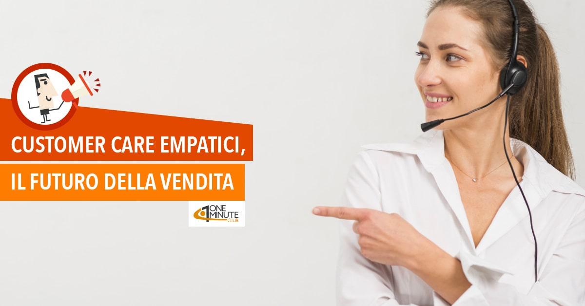 Customer Care empatici, il futuro della vendita