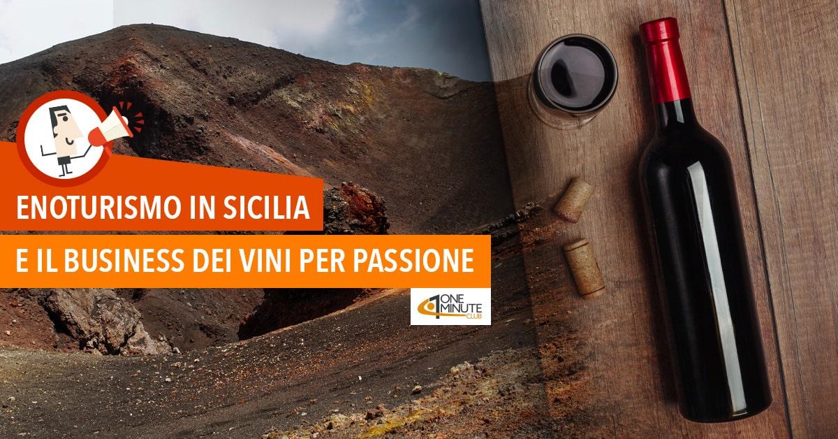 Enoturismo in Sicilia e il business dei vini per passione