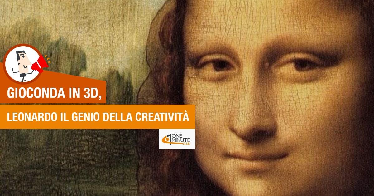 Gioconda in 3D, Leonardo il genio della creatività