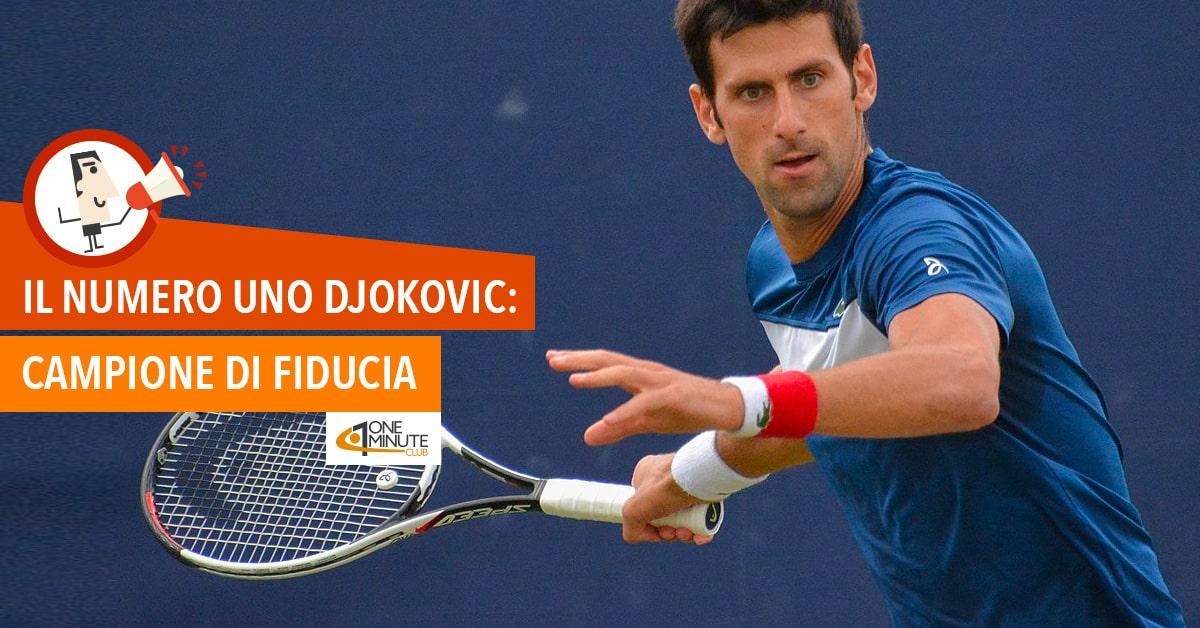 Il numero uno Djokovic: campione di fiducia