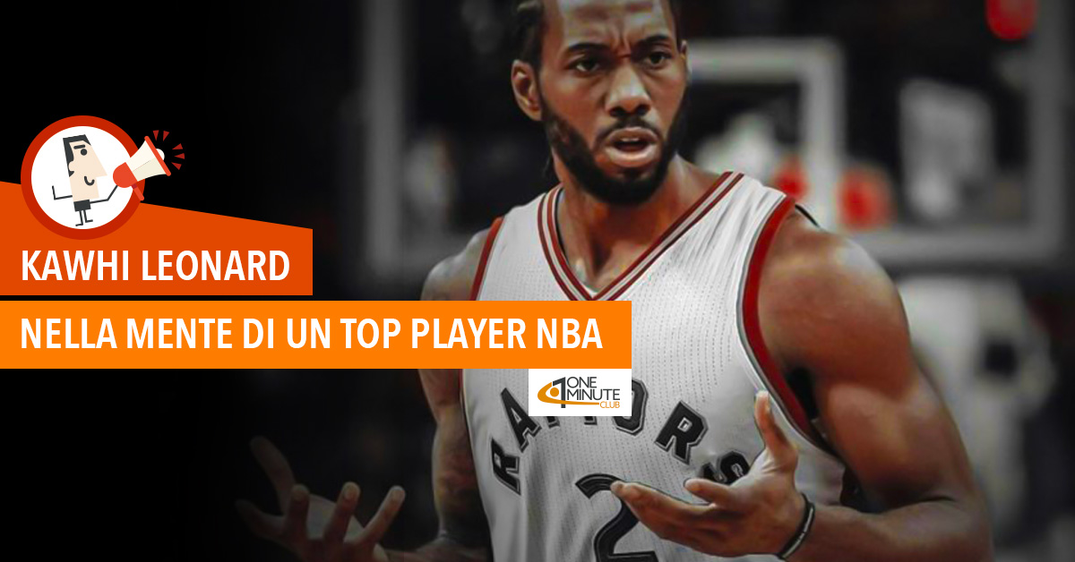 Kawhi Leonard Nella mente di un top player NBA