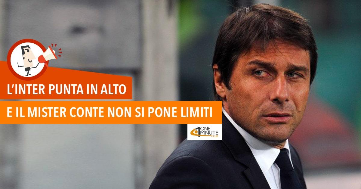 L'Inter punta in alto: e il mister Conte non si pone limiti