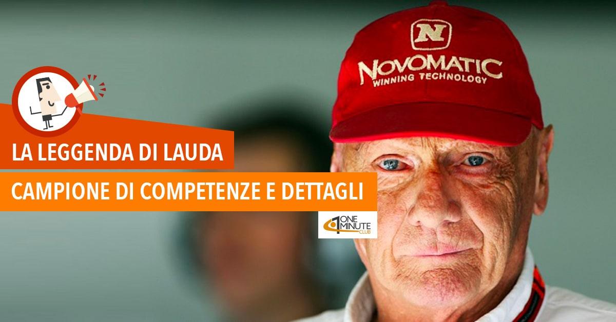 La leggenda di Lauda Campione di competenze e dettagli
