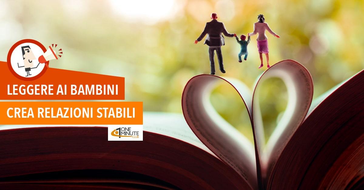 Leggere ai bambini crea relazioni stabili