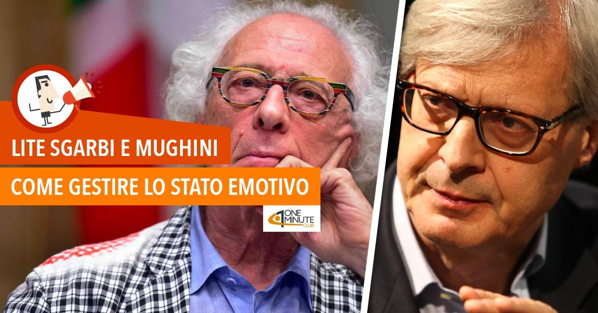 Lite Sgarbi e Mughini: come gestire lo stato emotivo