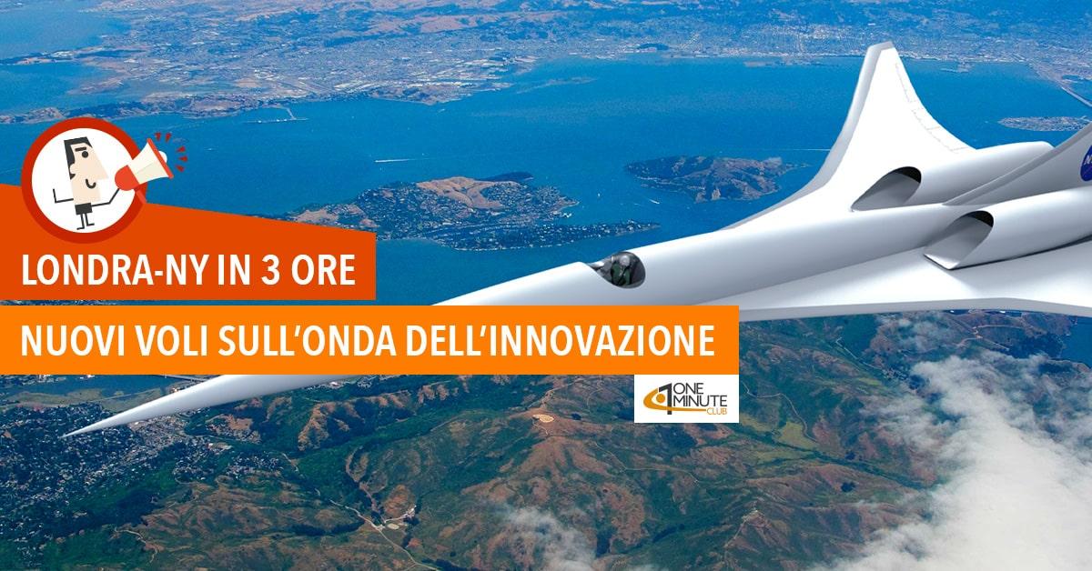 Londra-NY in 3 ore: nuovi voli sull'onda dell'innovazione