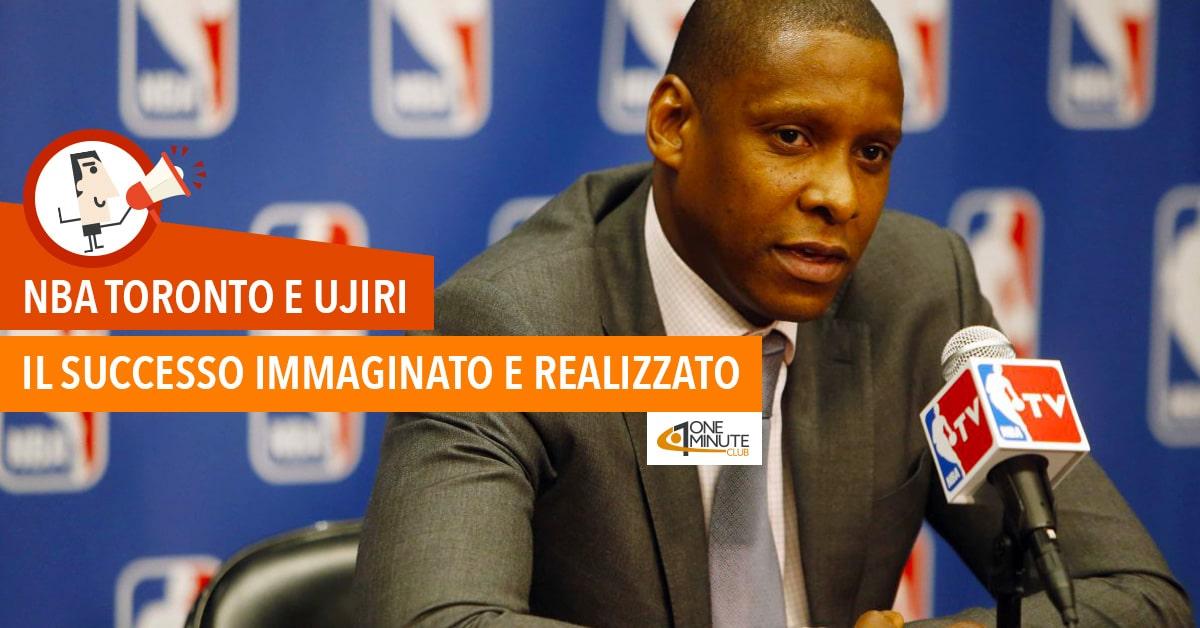 NBA Toronto e Ujiri Il successo immaginato e realizzato