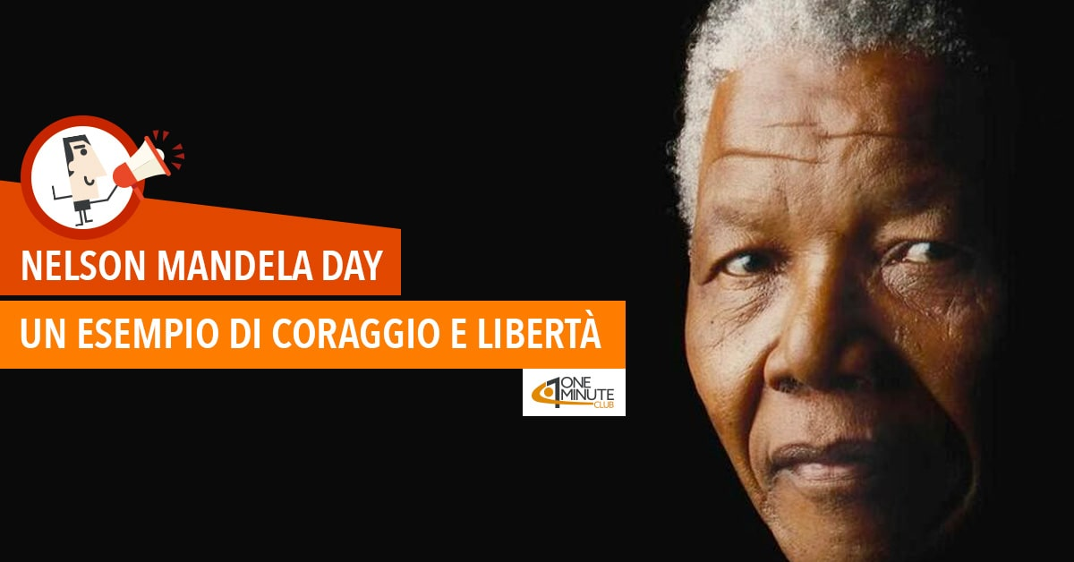 Nelson Mandela Day: un esempio di coraggio e libertà