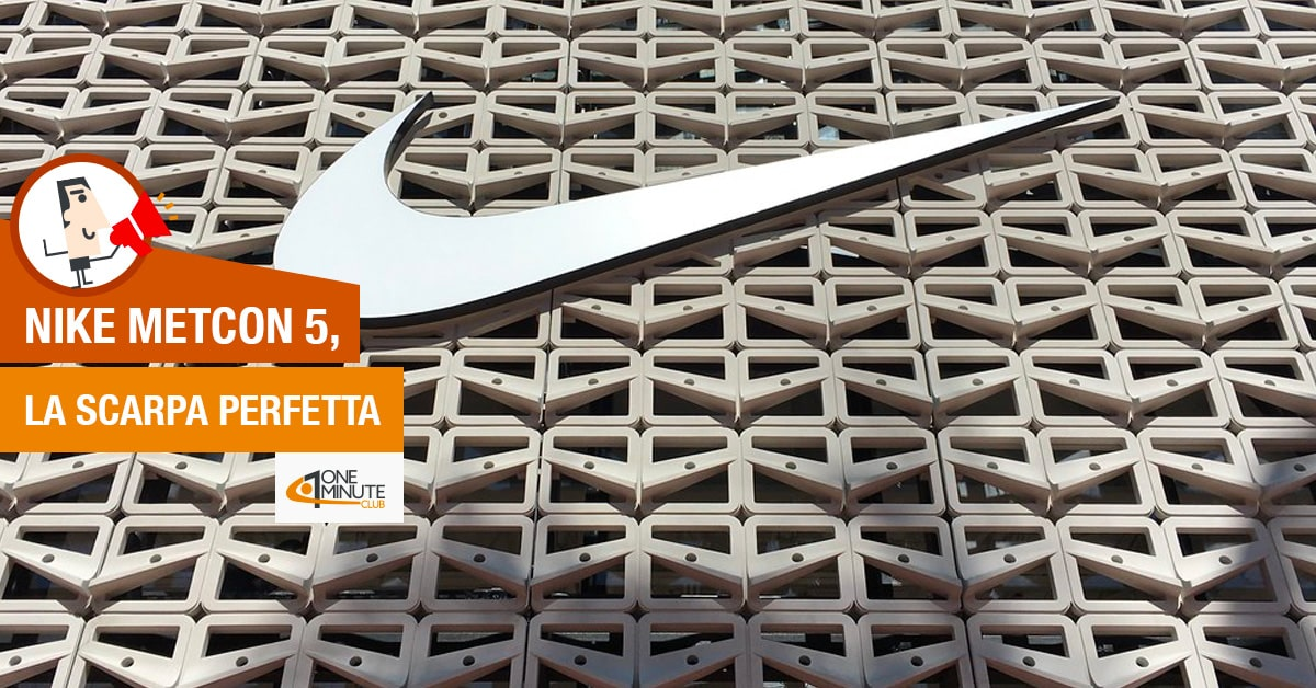 Nike Metcon 5, la scarpa perfetta