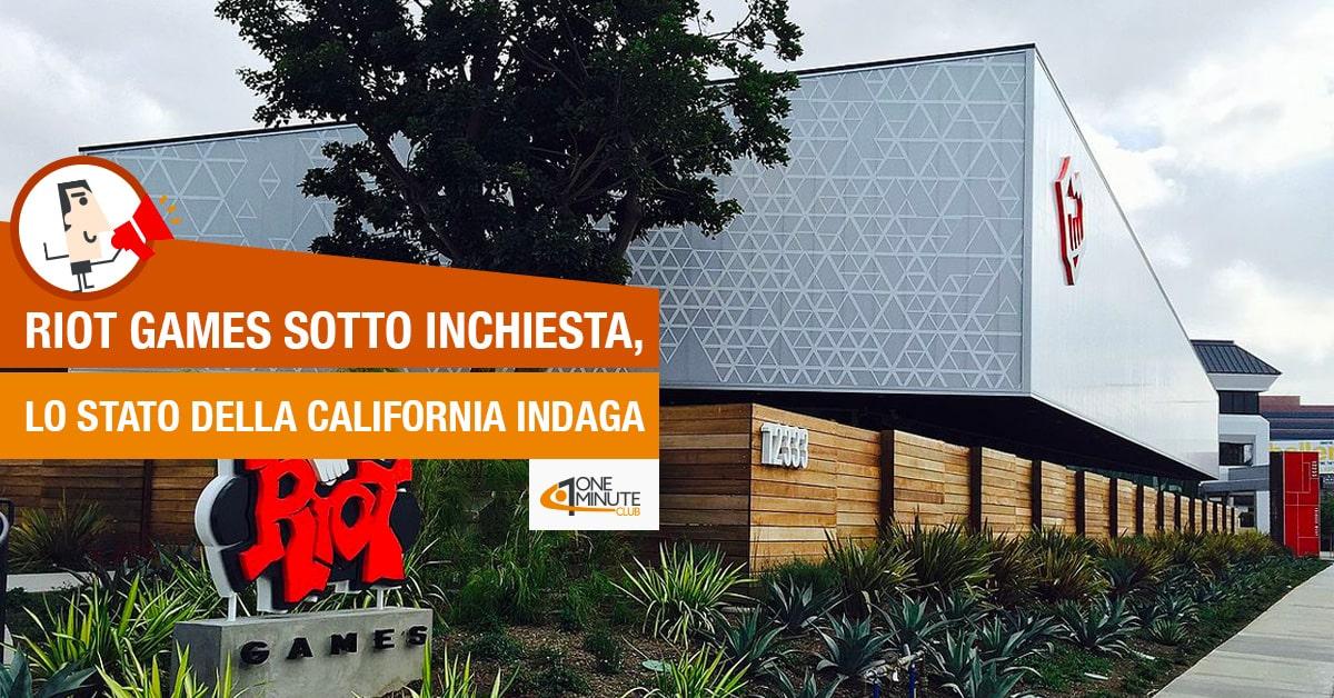Riot Games sotto inchiesta, lo Stato della California indaga