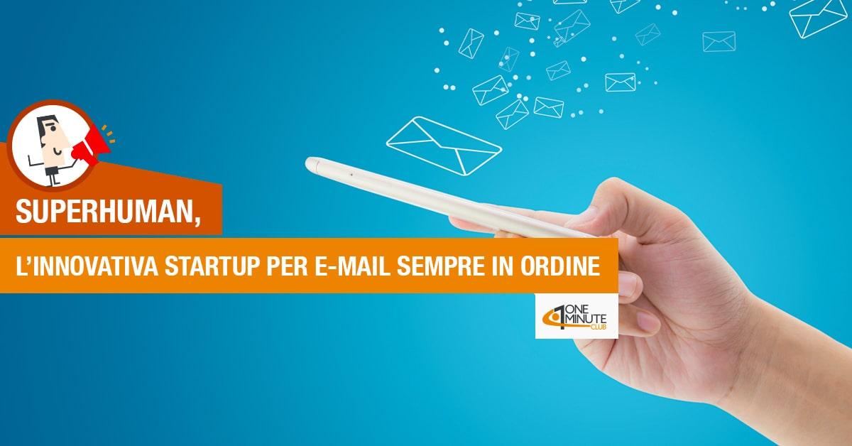 Superhuman, l'innovativa startup per e-mail sempre in ordine