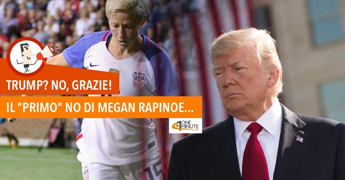 """Trump? No, grazie! Il """"primo"""" no di Megan Rapinoe..."""