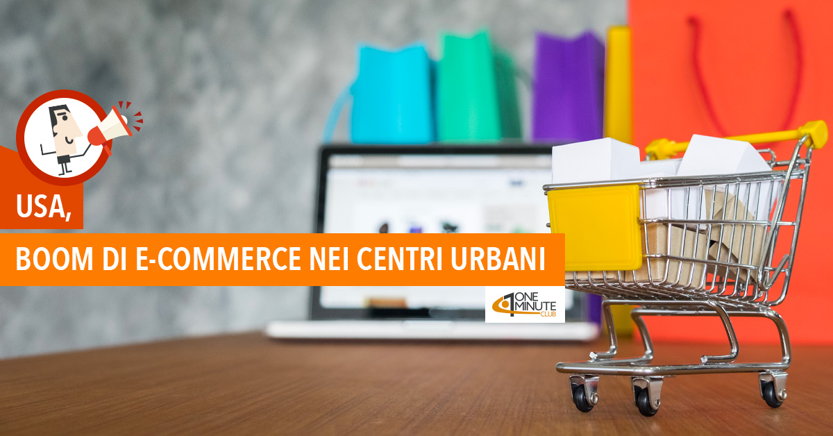 USA, boom di e-commerce nei centri urbani