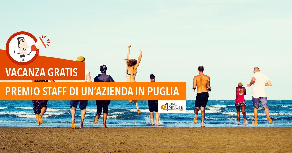 Vacanza gratis: premio staff di un'azienda in Puglia