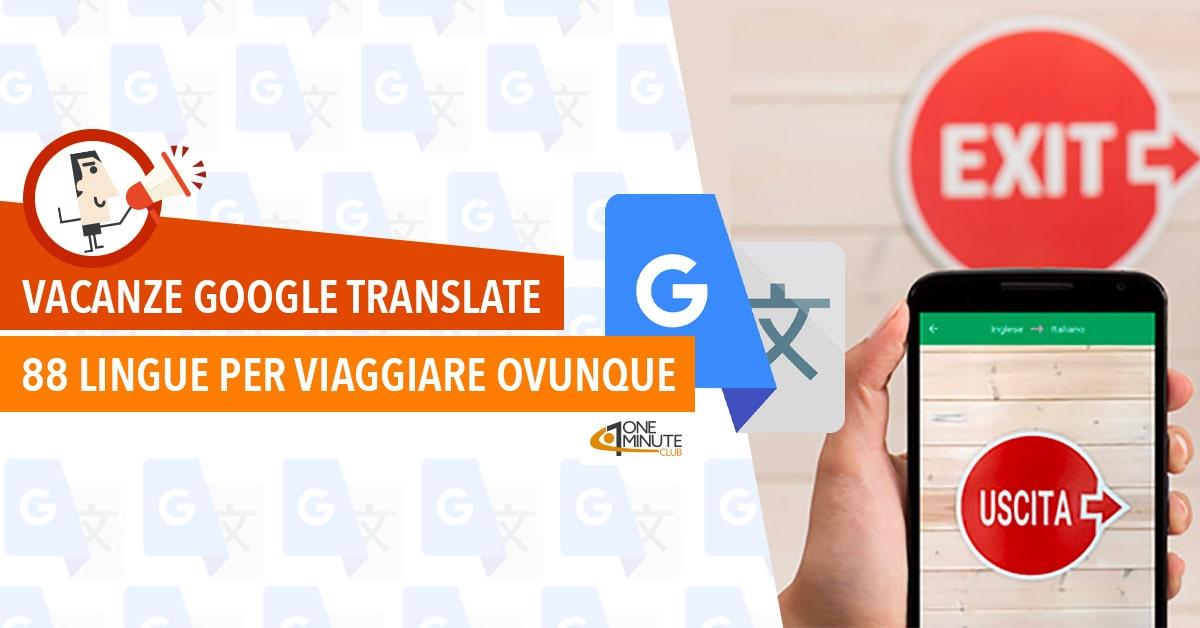 Vacanze Google Translate 88 lingue per viaggiare ovunque