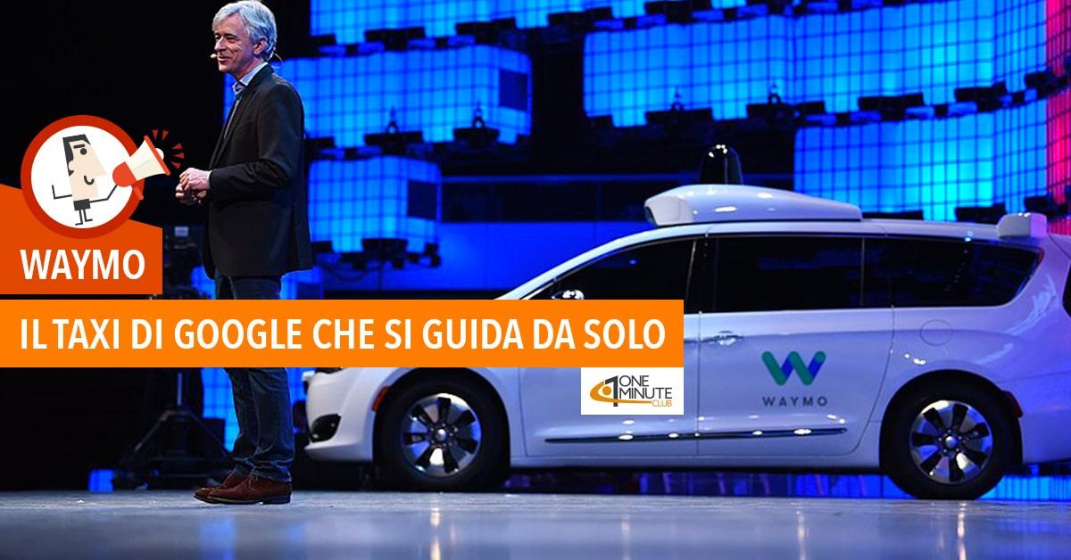 Waymo: il taxi di Google che si guida da solo