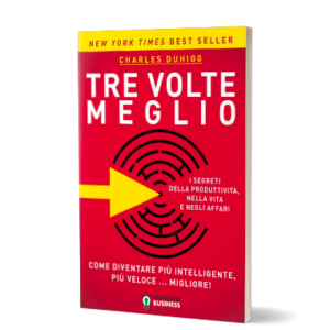 Tre Volte Meglio [Abstract] di Charles Duhigg