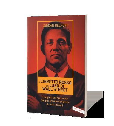 Il libretto rosso del lupo di Wall Street di Jordan Belfort