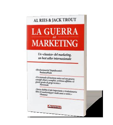 La Guerra del Marketing di Al Ries, Jack Trout
